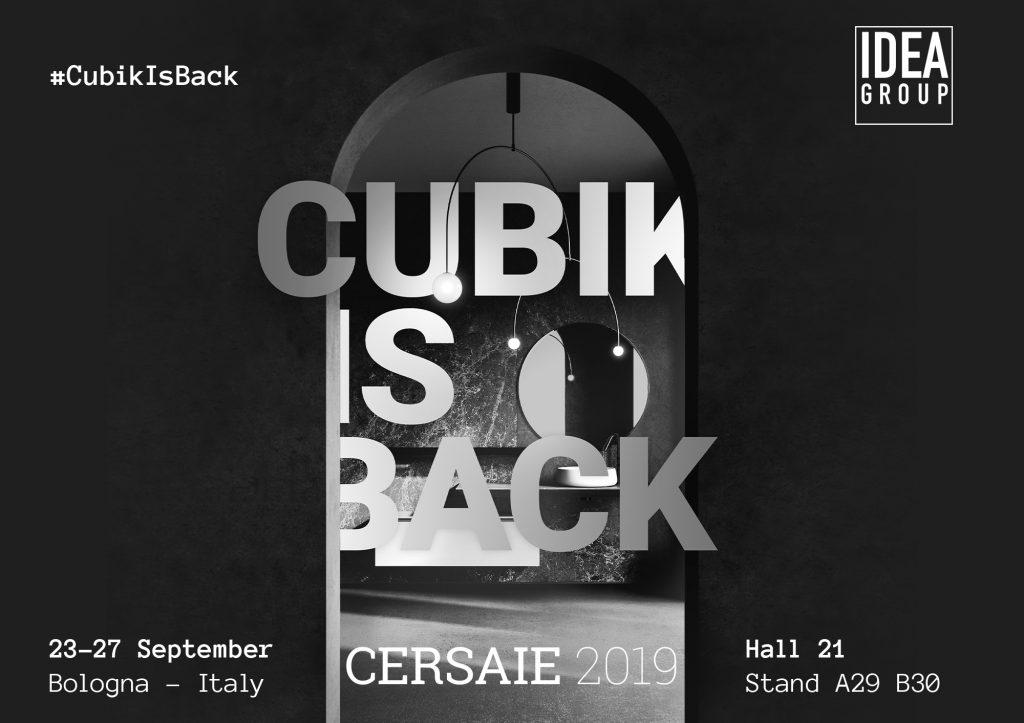 Ideagroup bei der Cersaie 2019 dabei: #CubikIsBack